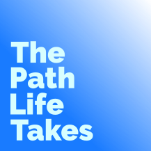 The Path Life Takes